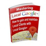 Mastering Local Google plus for business